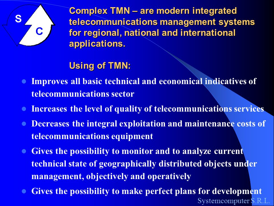 Complex TMN – are modern integrated telecommunications management systems for regional, national and international applications.
