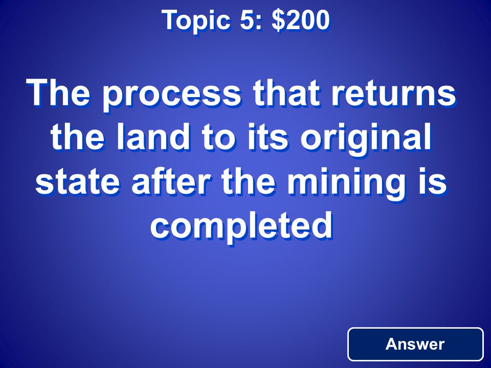 Topic 5: $100 Return to Main Surface Mining
