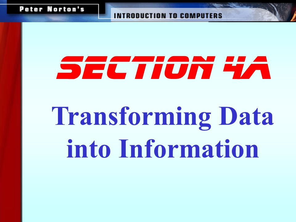 Transforming Data into Information SECTION 4a