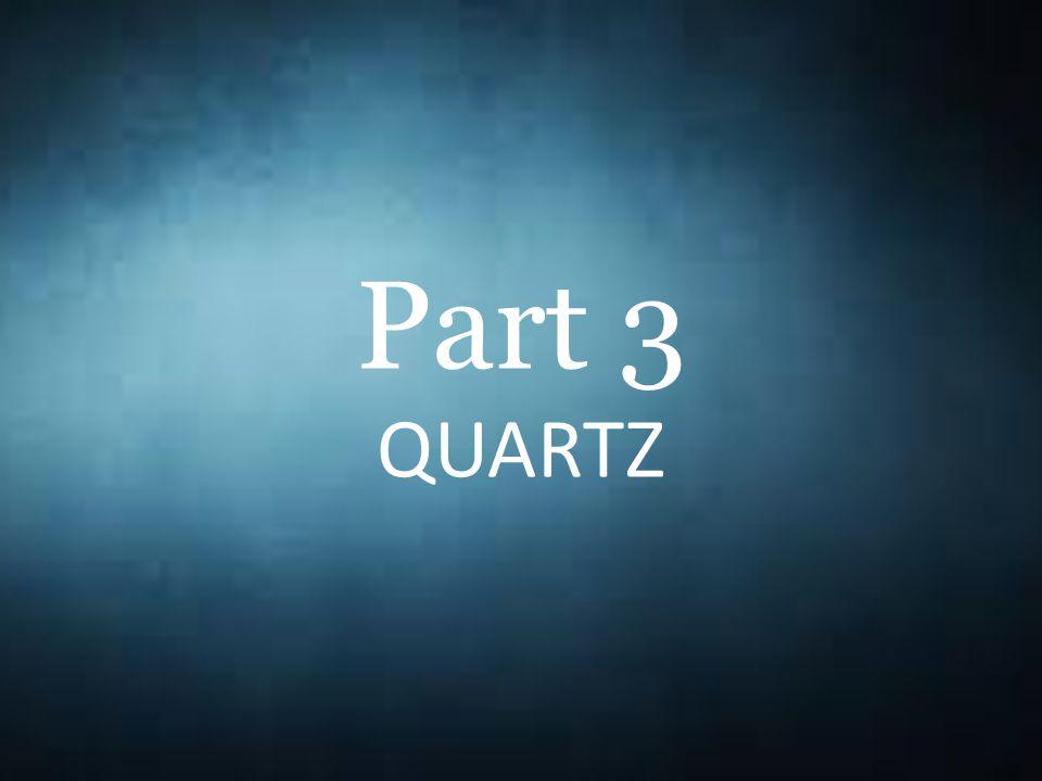 Part 3 QUARTZ