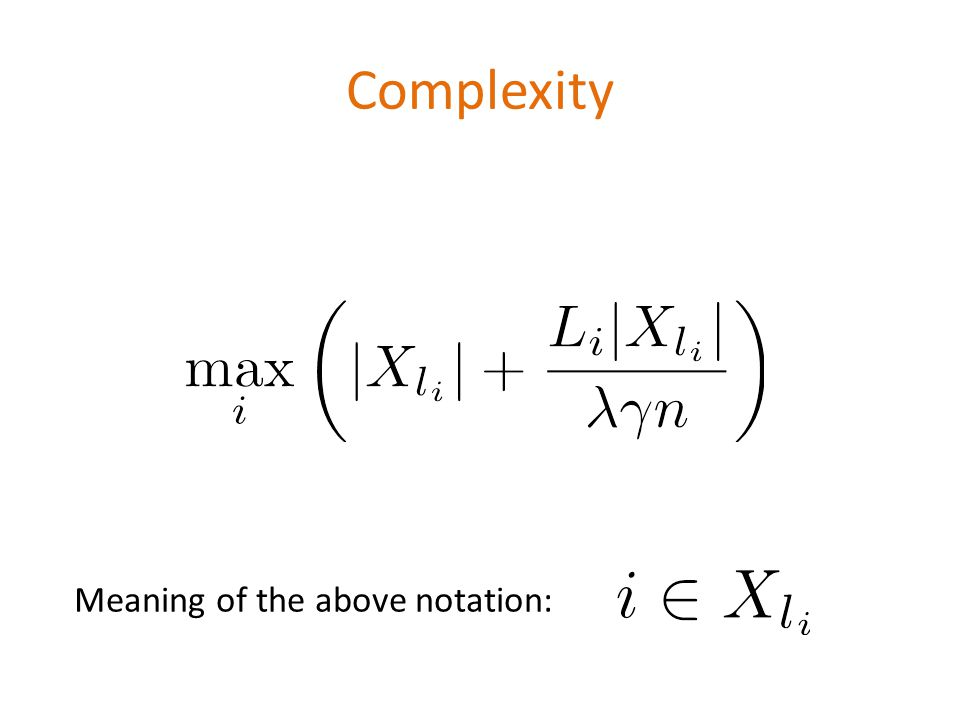 Complexity Meaning of the above notation: