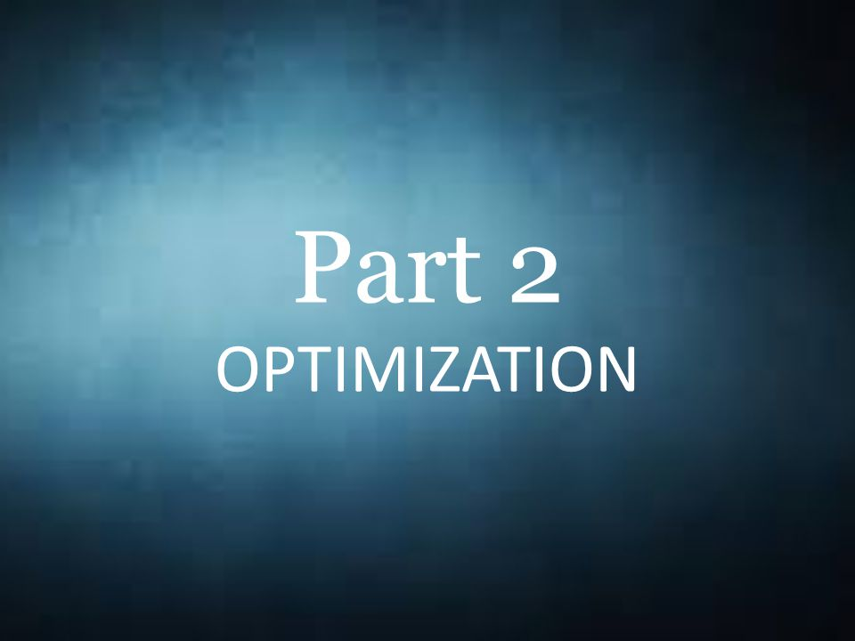 Part 2 OPTIMIZATION