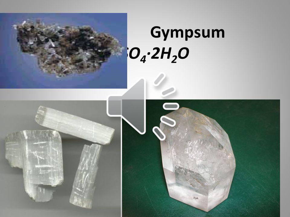 Gympsum CaSO 4 ·2H 2 O