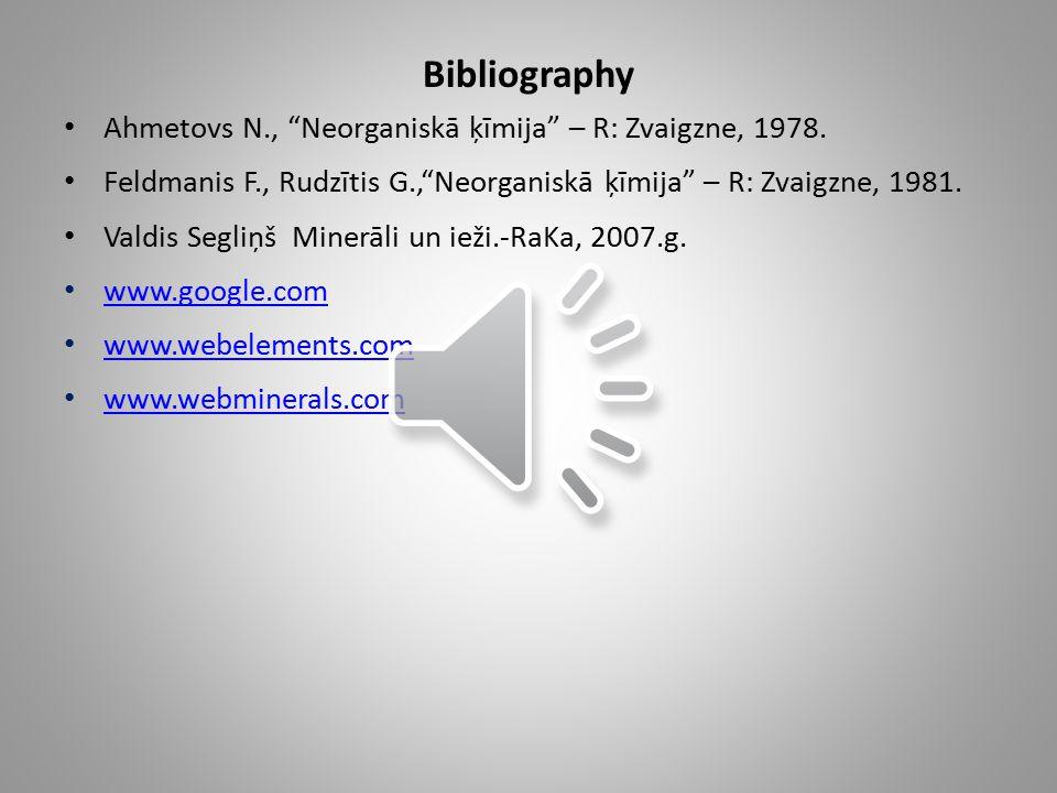 Bibliography Ahmetovs N., Neorganiskā ķīmija – R: Zvaigzne, 1978.