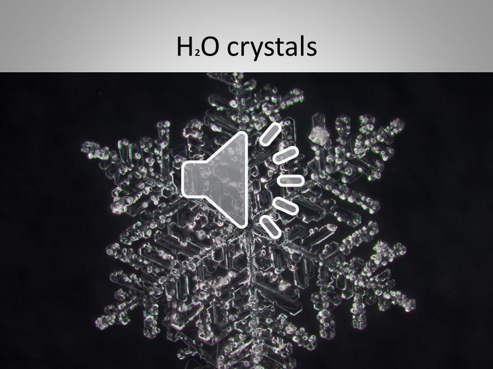 H 2 O crystals