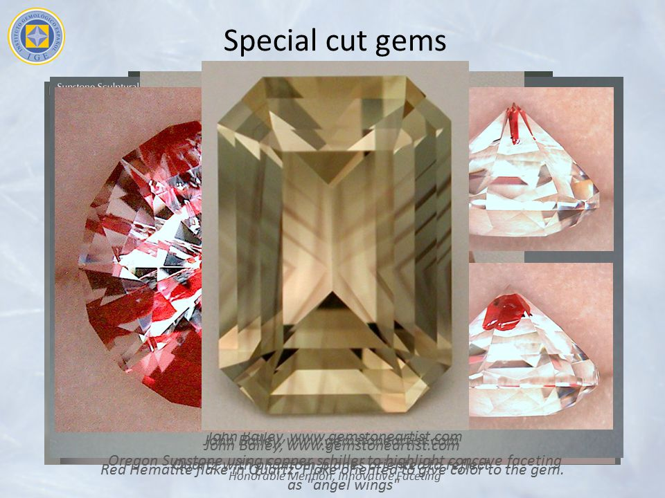 Special cut gems Richard P. Homer, Gems by Design, Inc., Kent, OH, USA 30.95 ct. rutilated Quartz with a single natural needle in the center. AGTA Spe