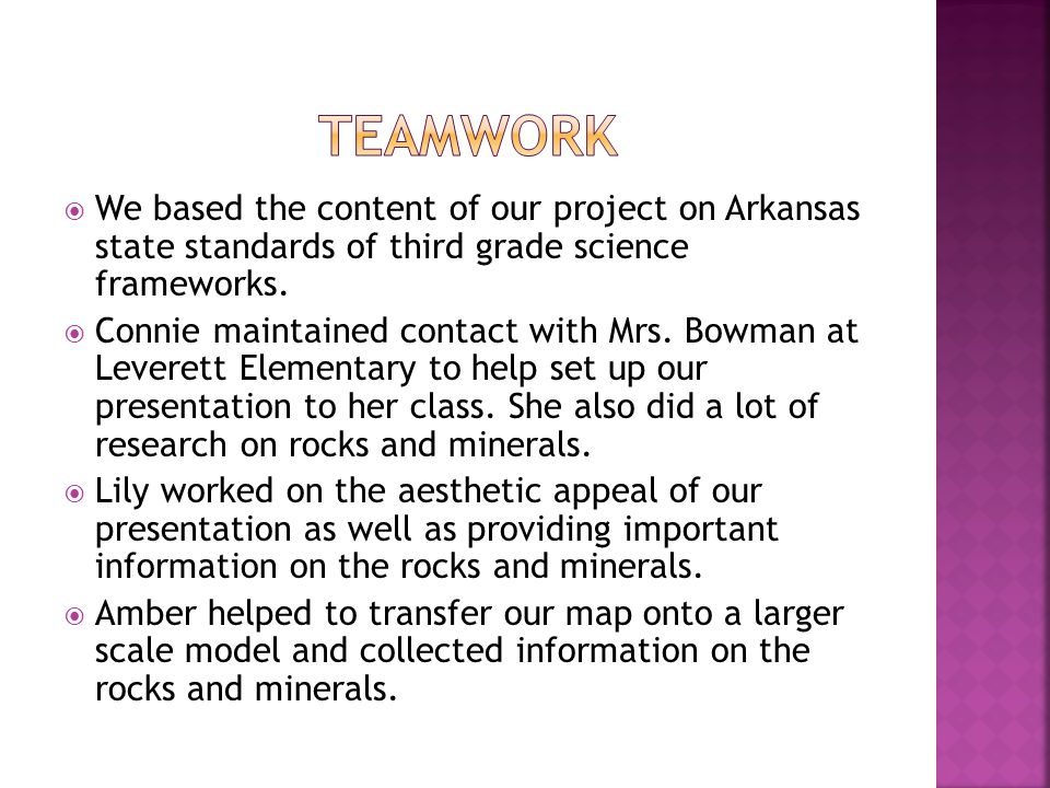  We based the content of our project on Arkansas state standards of third grade science frameworks.