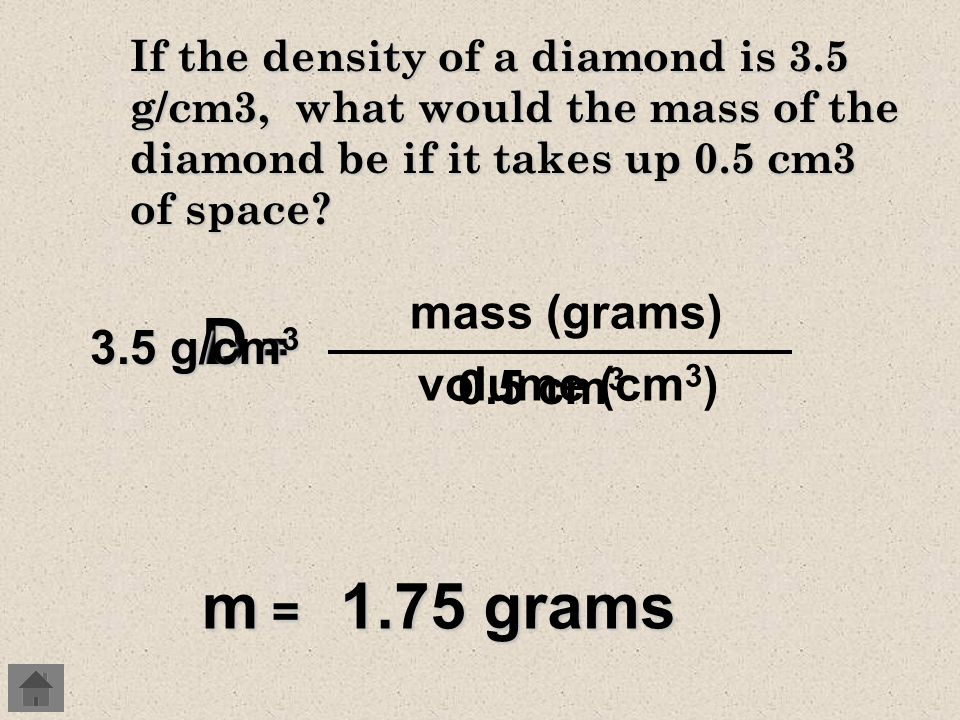 Density Practice Lets Practice! What is the density of an object if it has a mass of 96.5 g and a volume of 5 mL? What is the object made of? mass (gr