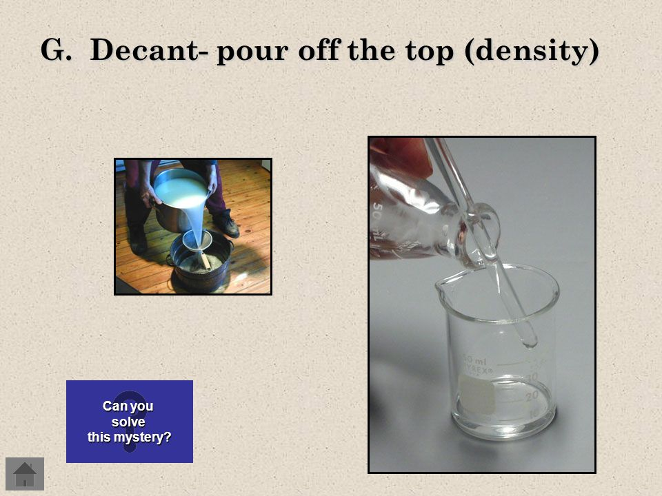 E. Solubility- dissolving in water F.
