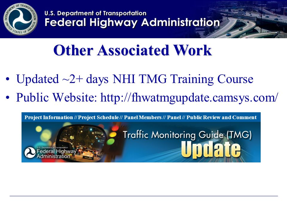 Updated ~2+ days NHI TMG Training Course Public Website: http://fhwatmgupdate.camsys.com/ Other Associated Work Project Information // Project Schedule // Panel Members // Panel // Public Review and Comment