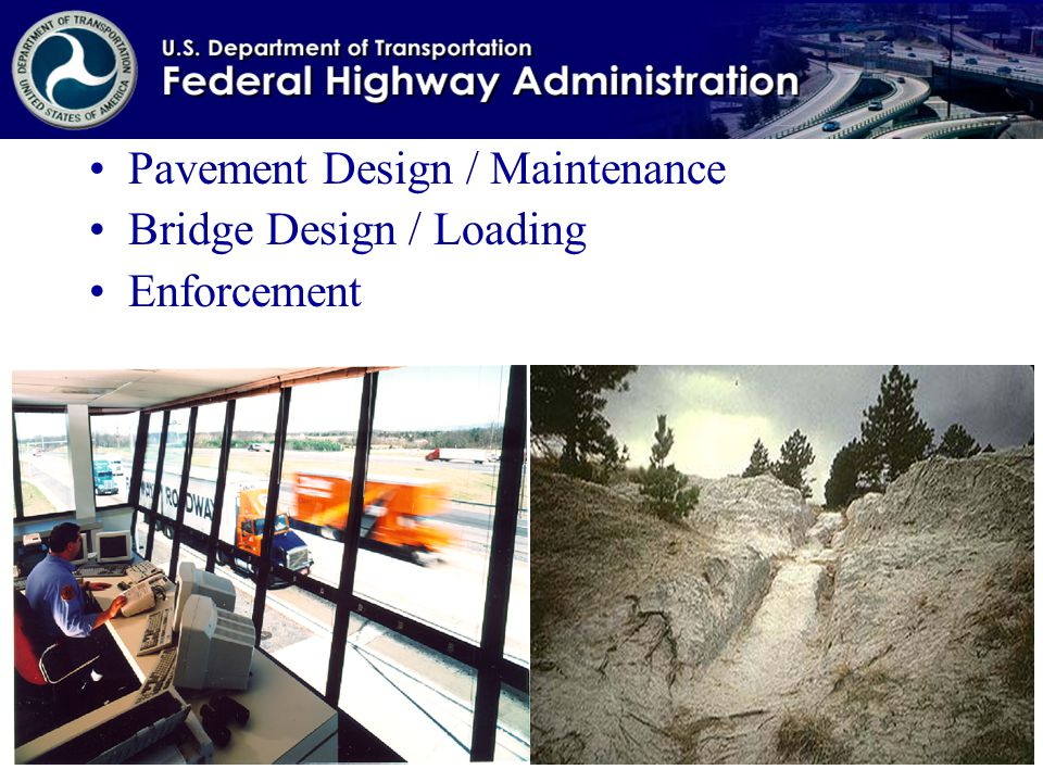 Pavement Design / Maintenance Bridge Design / Loading Enforcement
