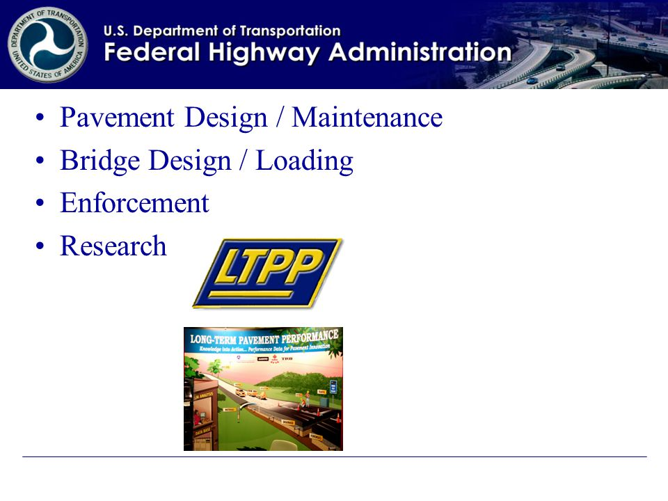 Pavement Design / Maintenance Bridge Design / Loading Enforcement Research