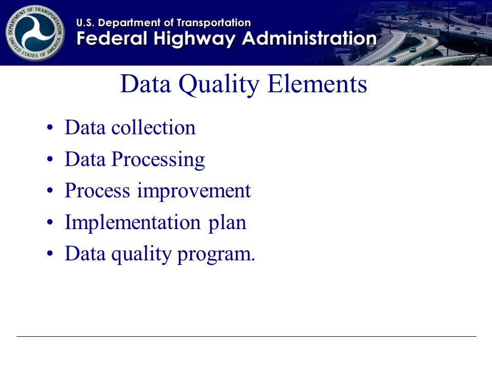 Data Quality Elements Data collection Data Processing Process improvement Implementation plan Data quality program.