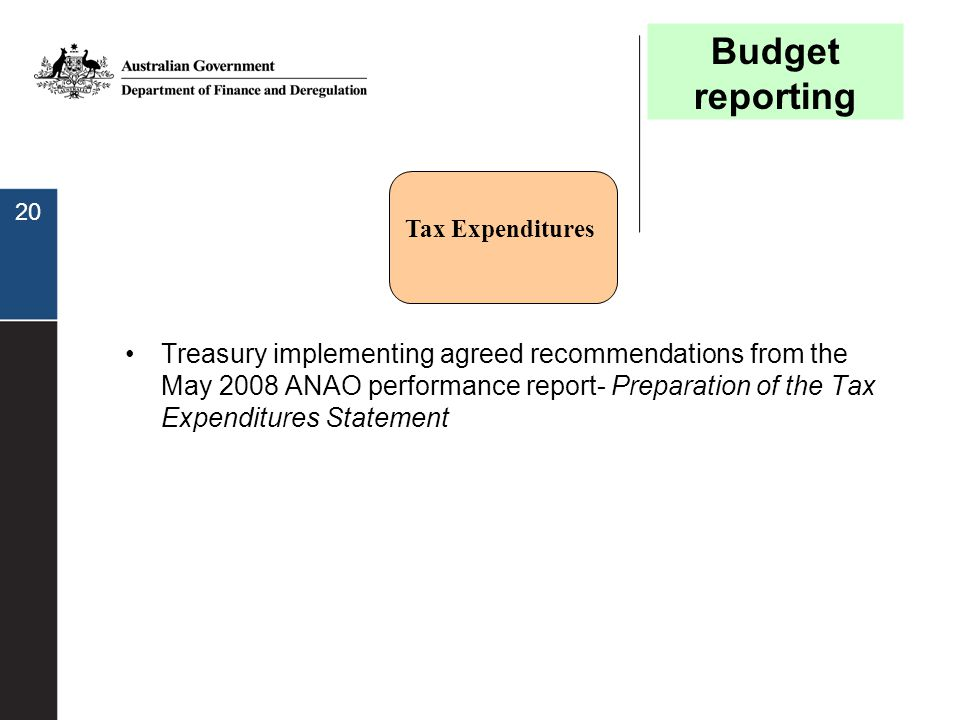 20 Treasury implementing agreed recommendations from the May 2008 ANAO performance report- Preparation of the Tax Expenditures Statement Tax Expenditu