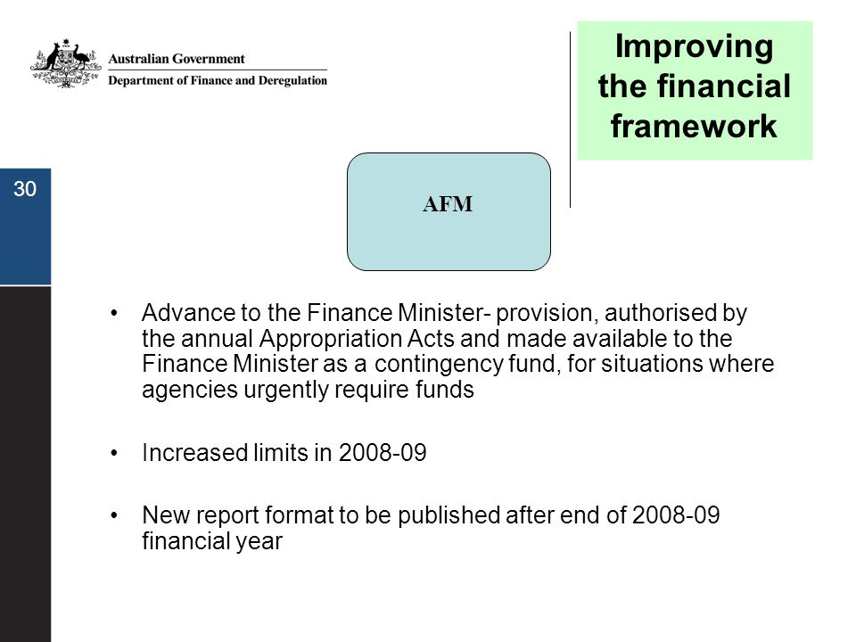 30 Advance to the Finance Minister- provision, authorised by the annual Appropriation Acts and made available to the Finance Minister as a contingency