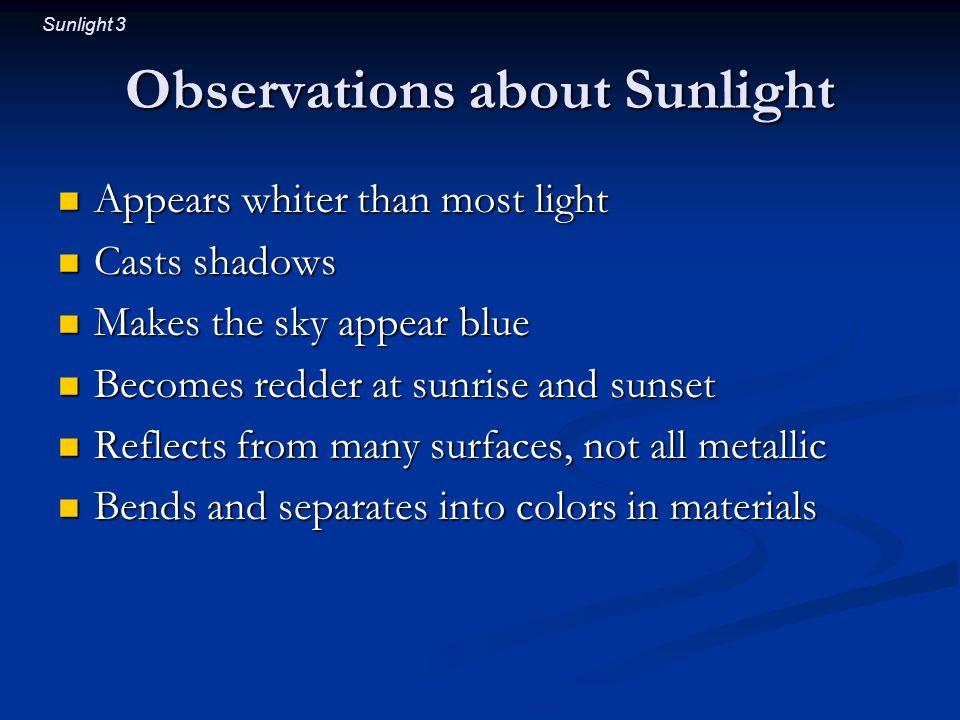 Sunlight 4 Light Medium-wavelength electromagnetic waves Medium-wavelength electromagnetic waves The range of wavelengths we can see The range of wavelengths we can see