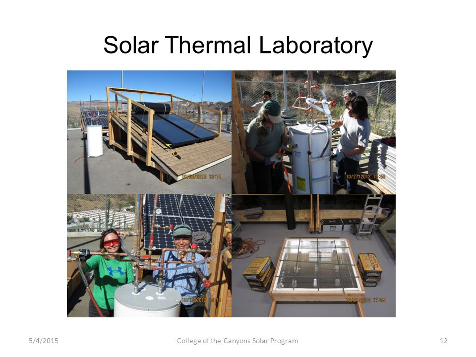 Solar Thermal Laboratory 5/4/2015College of the Canyons Solar Program12