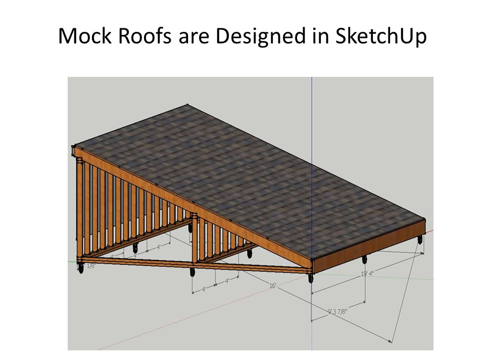 Mock Roofs are Designed in SketchUp