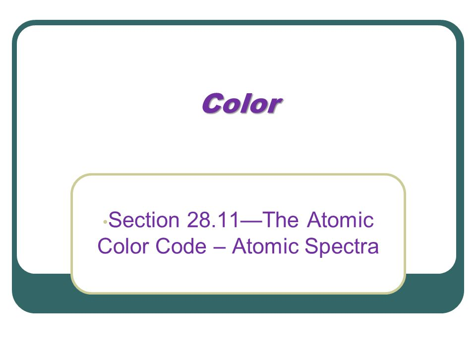 Color Section 28.11—The Atomic Color Code – Atomic Spectra