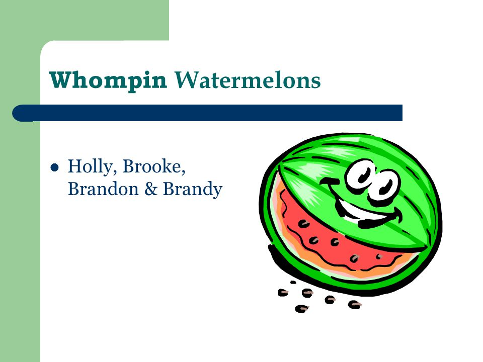 Whompin Watermelons Holly, Brooke, Brandon & Brandy