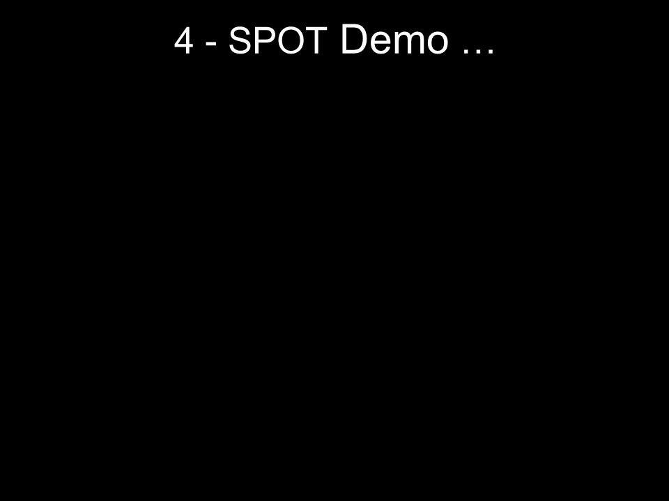 4 - SPOT Demo …