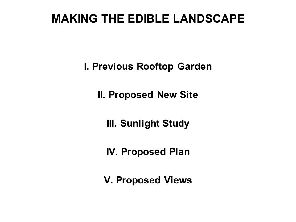 I. Previous Rooftop Garden II. Proposed New Site III.