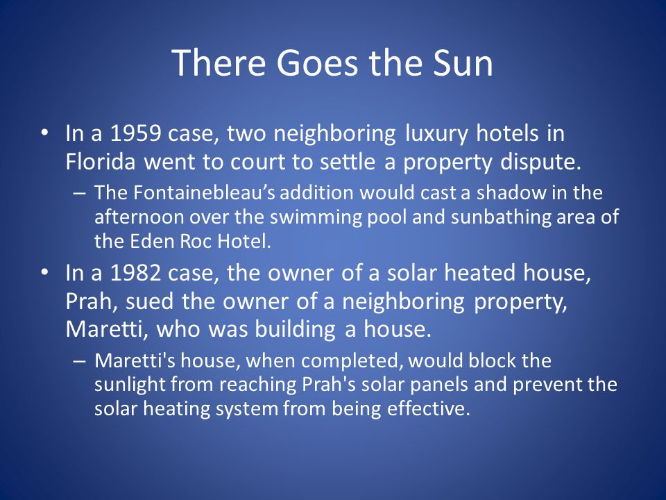 There Goes the Sun In a 1959 case, two neighboring luxury hotels in Florida went to court to settle a property dispute.