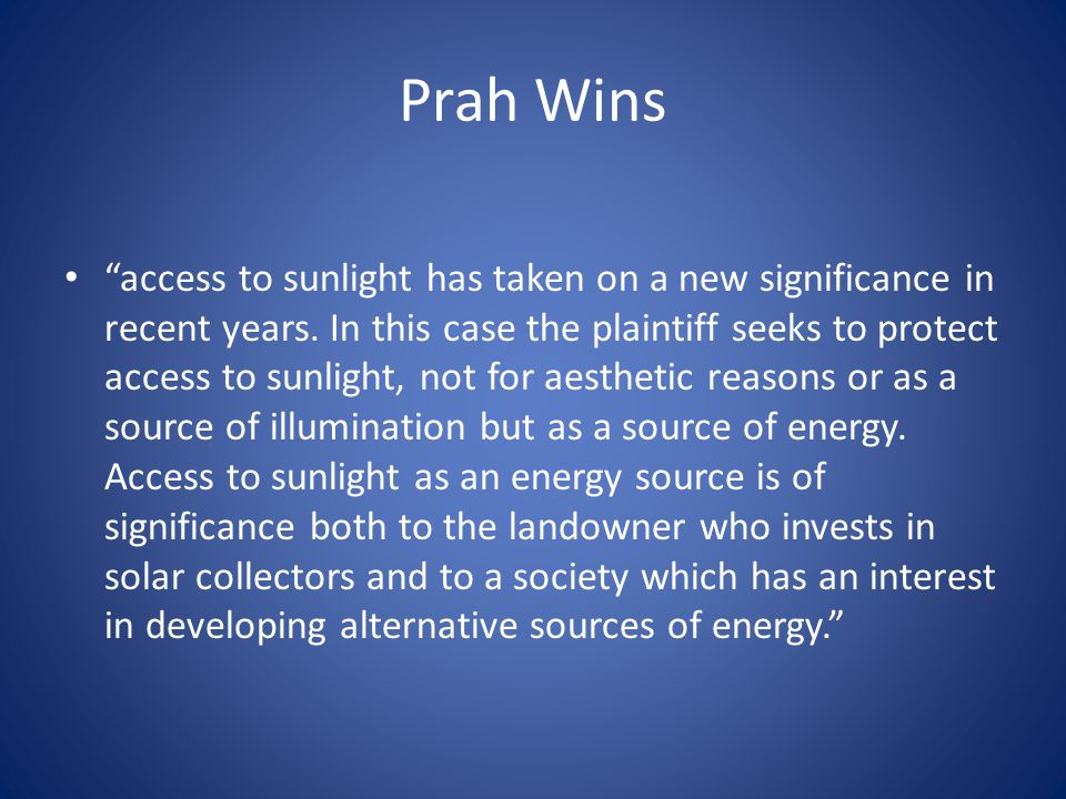 Prah Wins access to sunlight has taken on a new significance in recent years.