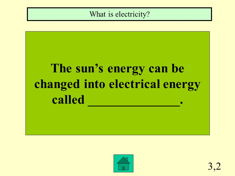 3,1 The main source of Earth's energy is the __________. What is the sun