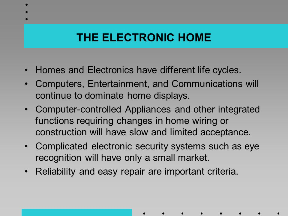 THE ELECTRONIC HOME Homes and Electronics have different life cycles.
