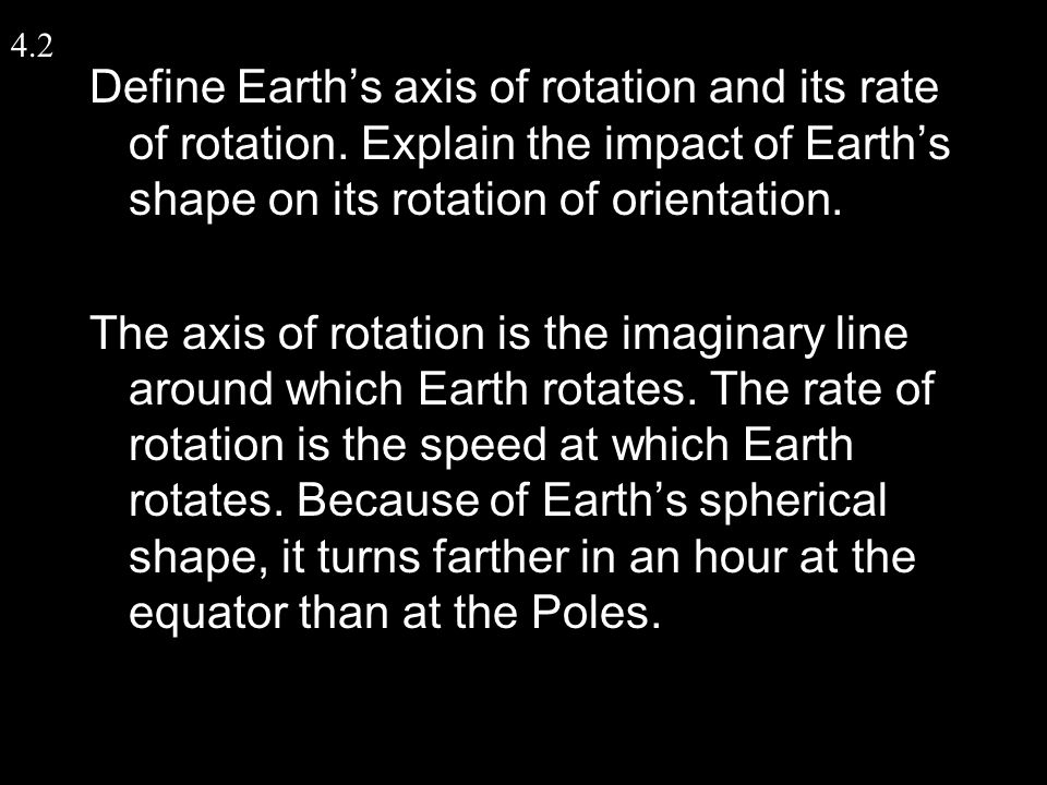 Define Earth's axis of rotation and its rate of rotation.