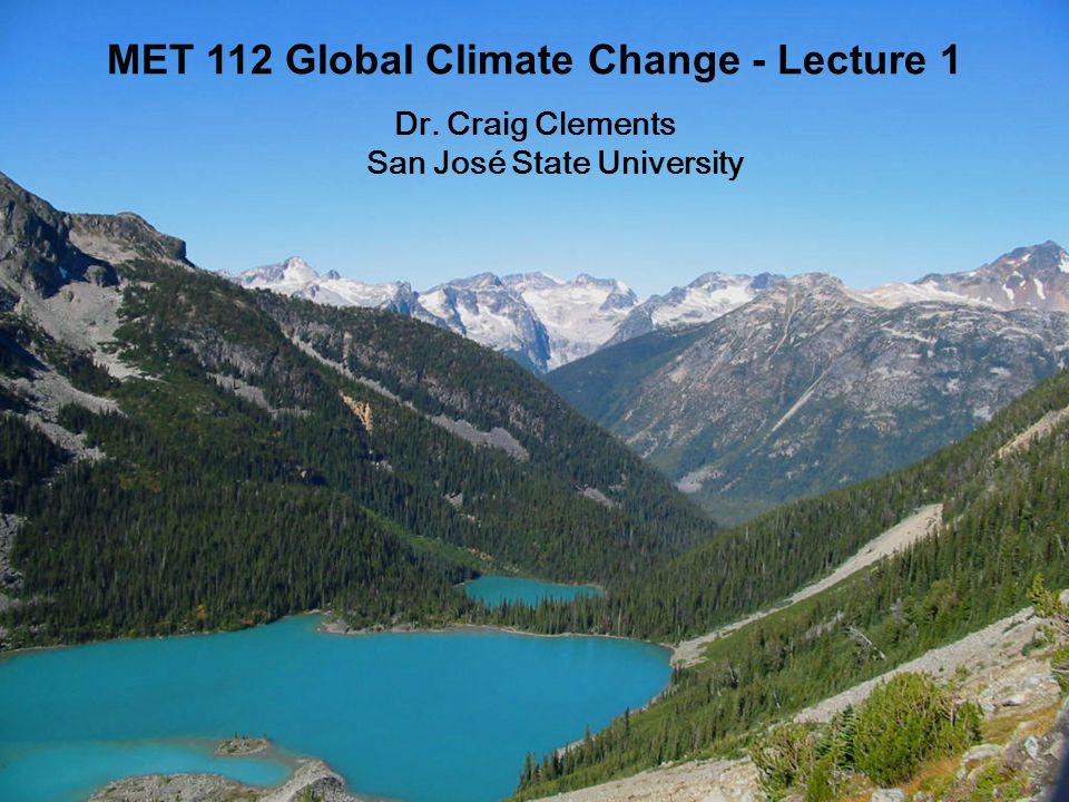 1 MET 112 Global Climate Change Dr.
