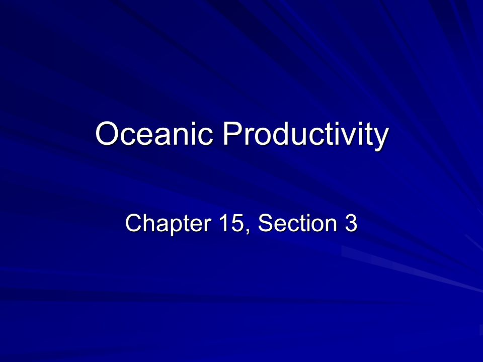 Oceanic Productivity Chapter 15, Section 3