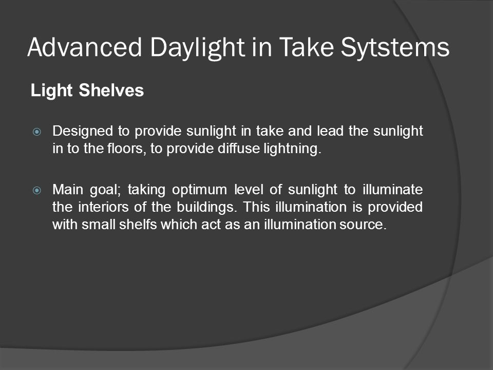 Advanced Daylight in Take Sytstems  Designed to provide sunlight in take and lead the sunlight in to the floors, to provide diffuse lightning.  Main