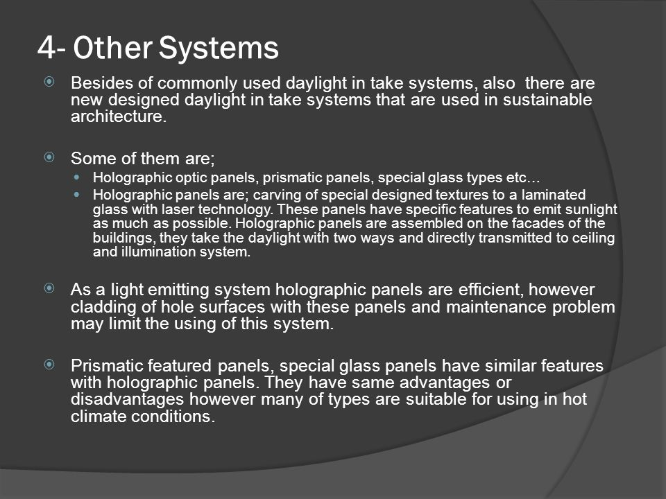 4- Other Systems  Besides of commonly used daylight in take systems, also there are new designed daylight in take systems that are used in sustainabl