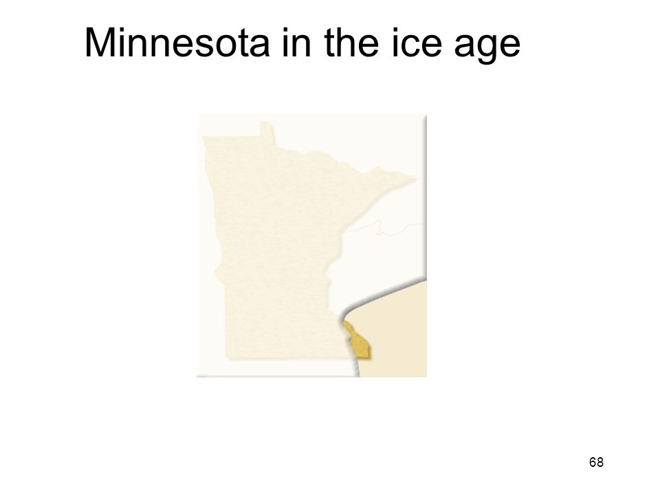 68 Minnesota in the ice age