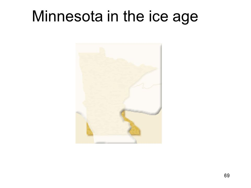 69 Minnesota in the ice age