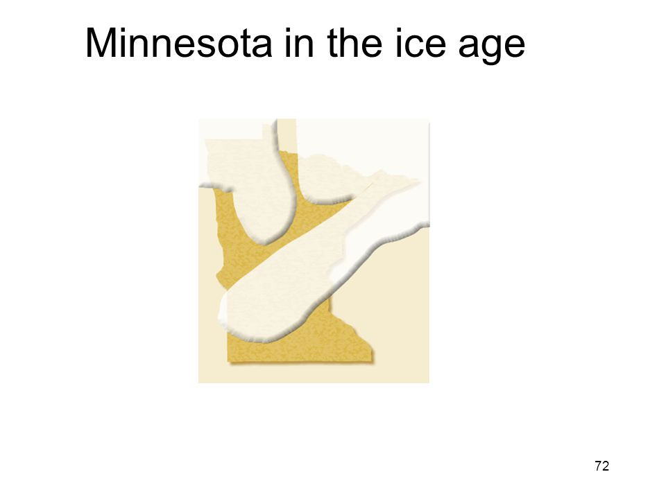 72 Minnesota in the ice age