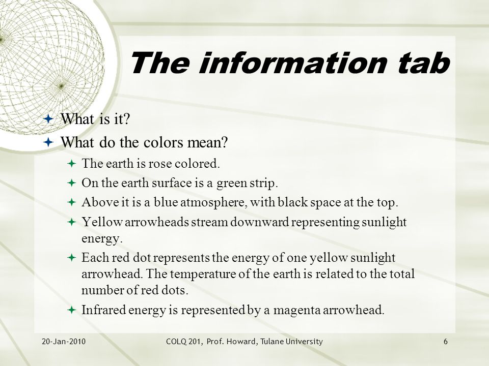 20-Jan-2010COLQ 201, Prof. Howard, Tulane University6 The information tab  What is it.
