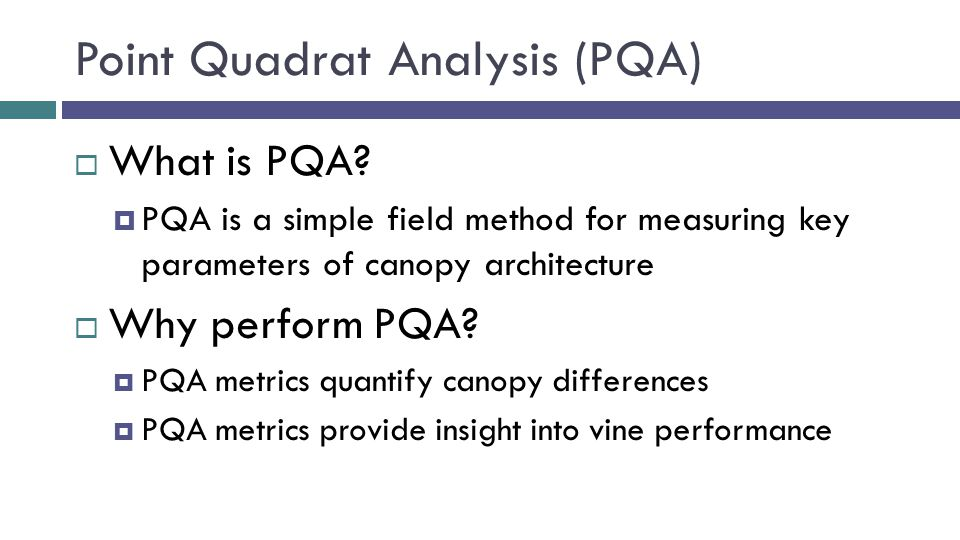 Point Quadrat Analysis (PQA)  What is PQA.