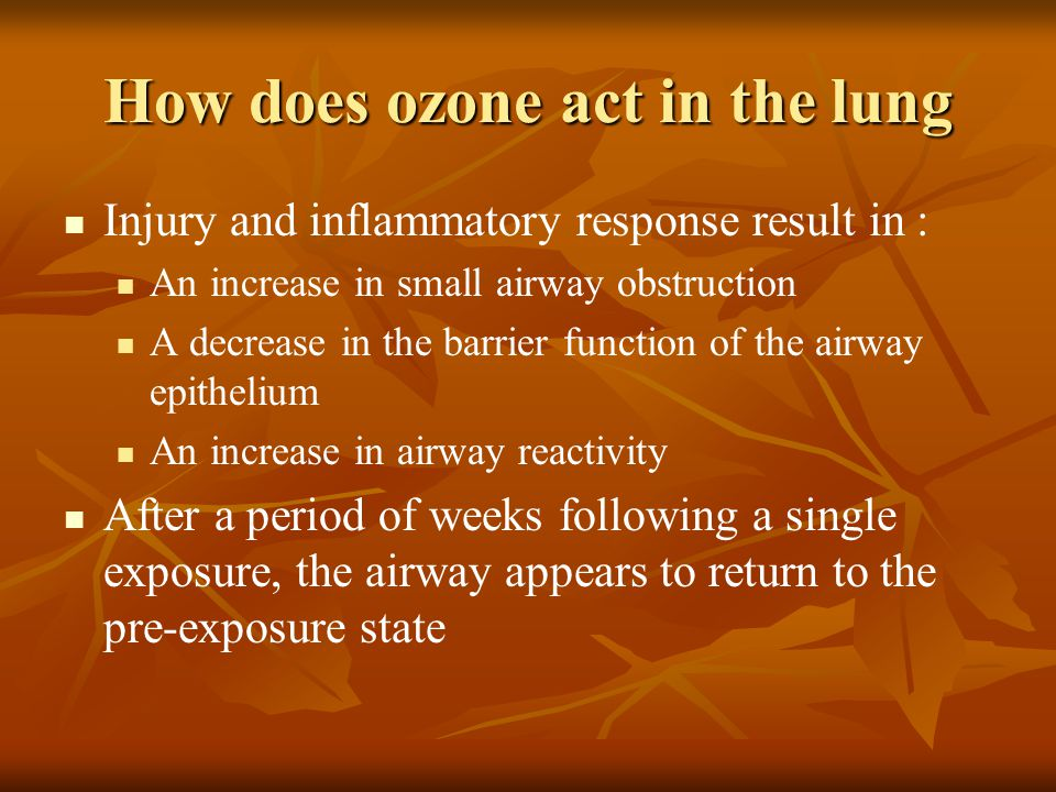 How does ozone act in the lung Injury and inflammatory response result in : An increase in small airway obstruction A decrease in the barrier function