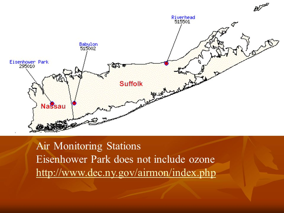Air Monitoring Stations Eisenhower Park does not include ozone http://www.dec.ny.gov/airmon/index.php