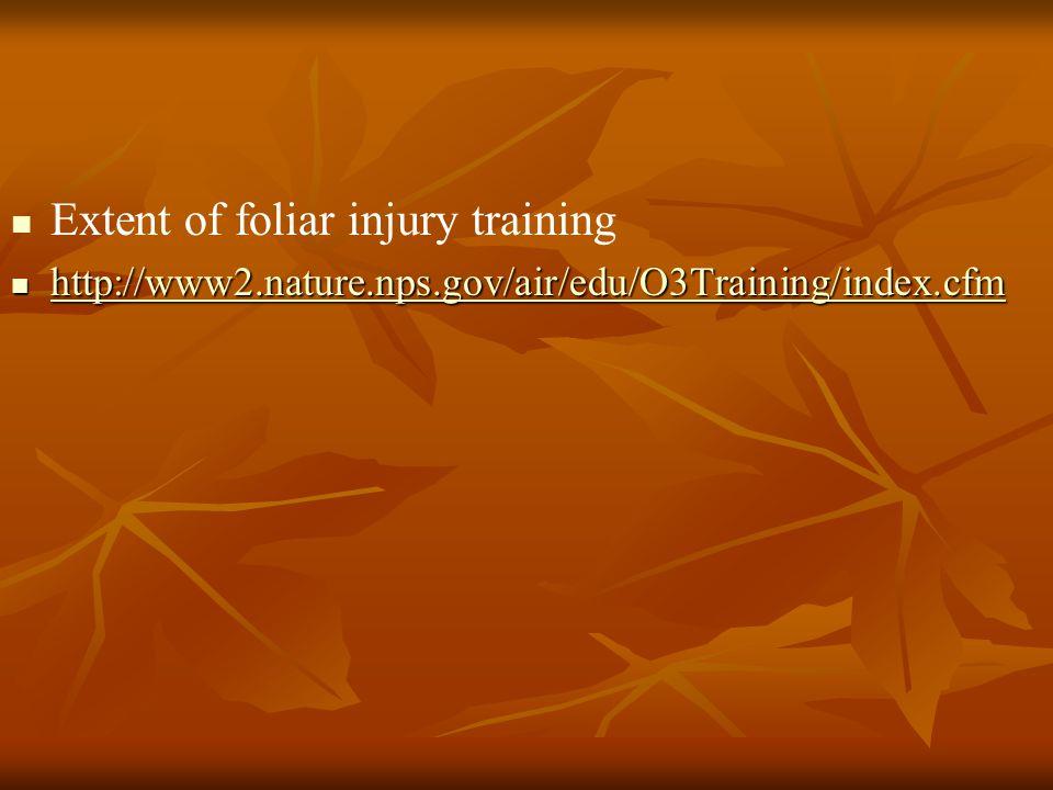 Extent of foliar injury training http://www2.nature.nps.gov/air/edu/O3Training/index.cfm http://www2.nature.nps.gov/air/edu/O3Training/index.cfm http: