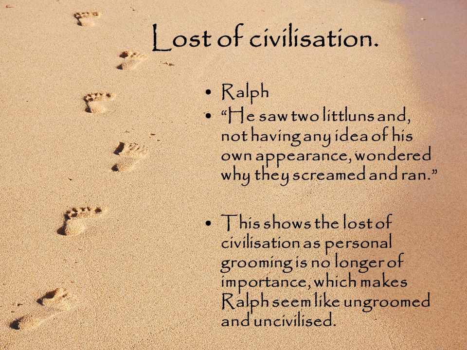 Lost of civilisation.