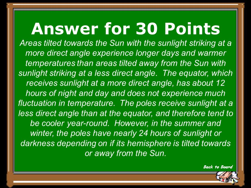 Question for 30 Points Explain how the angle the sunlight reaches the Earth impacts the number of hours of sunlight and average temperatures. Show Ans
