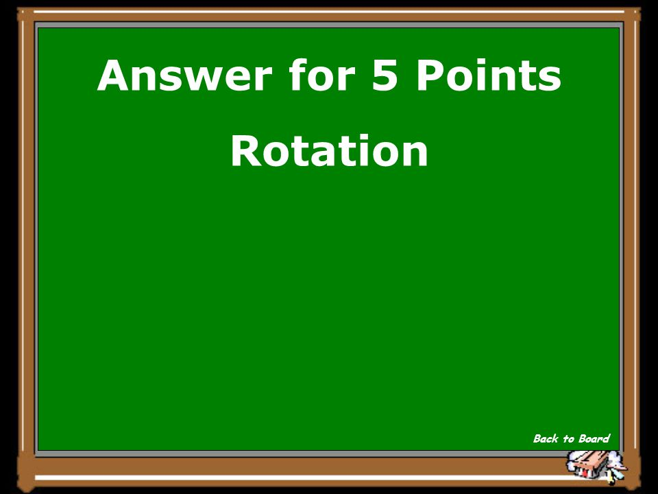 Question for 5 Points Movement of Earth around its axis Show Answer