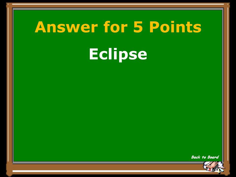 Question for 5 Points An _______ occurs when the moon's shadow hits Earth or Earth's Shadow hits the moon. Show Answer