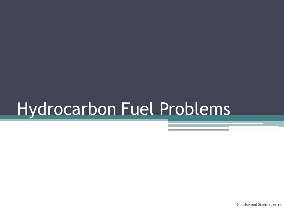 Hydrocarbon Fuel Problems Noadswood Science, 2011