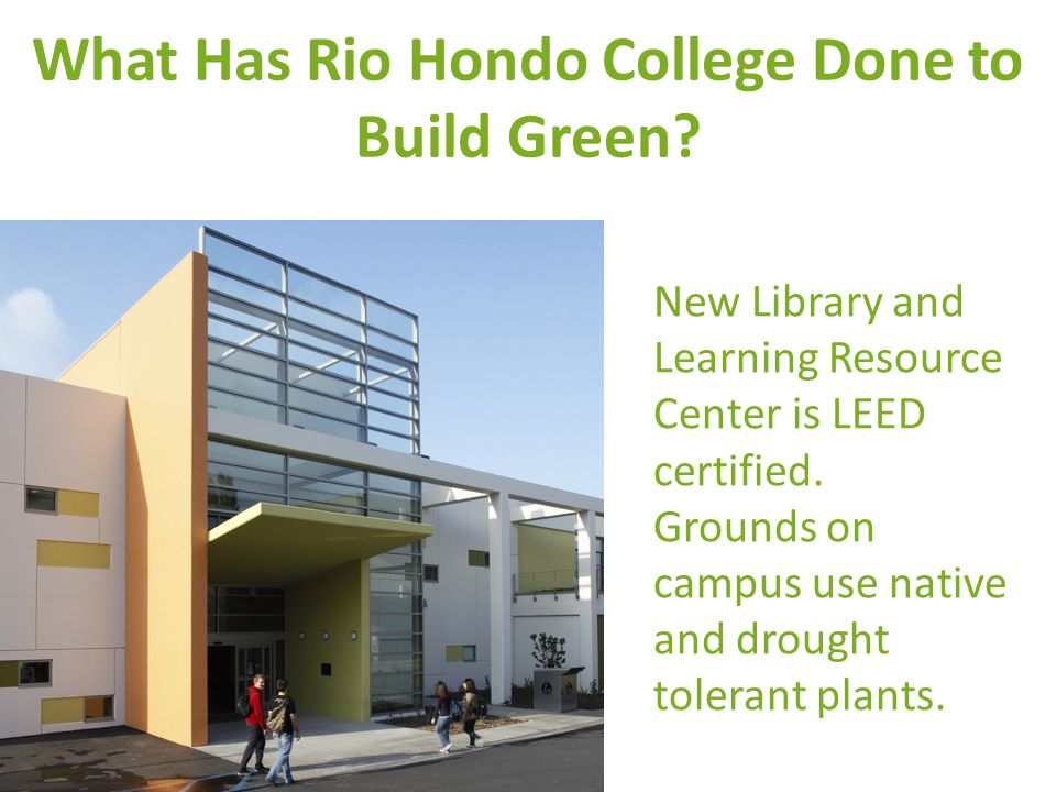 What Has Rio Hondo College Done to Build Green.