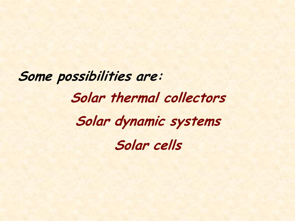 Question: How can we harness the energy from the sun?